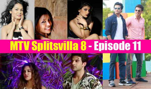 MTV Splitsvilla 8 Episode 11