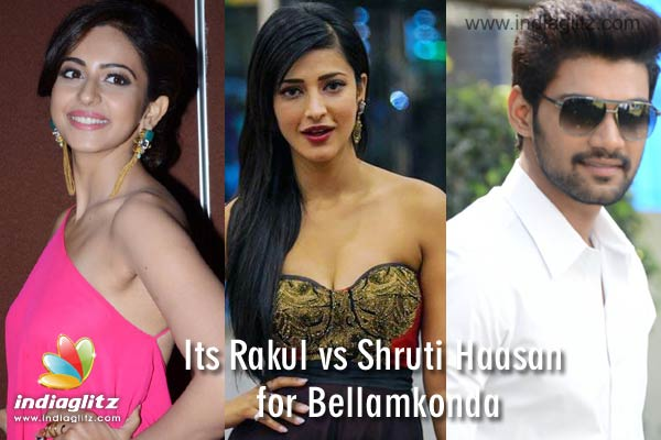 Rakul Preet Singh vs Shruti Haasan for Bellamkonda's Next Film