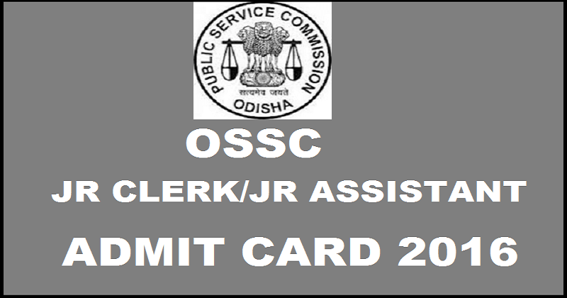 OSSC Junior Clerk/Jr Assistant Admit Card 2016