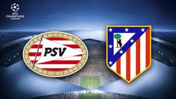 PSV vs Atletico Madrid Live Streaming