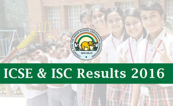 ICSE Class 10th & ISC Class 12th Results 2016