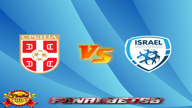Serbia vs Israel Live Streaming