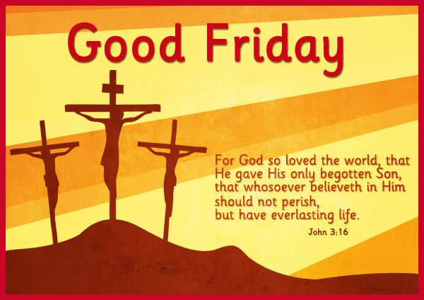 good friday 2019, happy good friday, good friday quotes, good friday wishes, good friday images, good friday pictures, good friday wallpapers, good friday pics, good friday photos, good friday dp