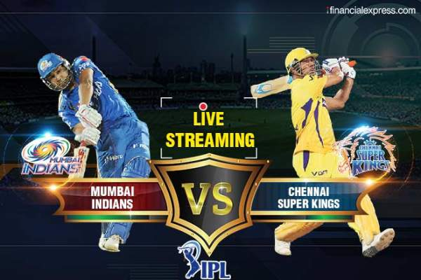 mi vs csk live streaming mumbai indians vs chennai super kings ipl 2018