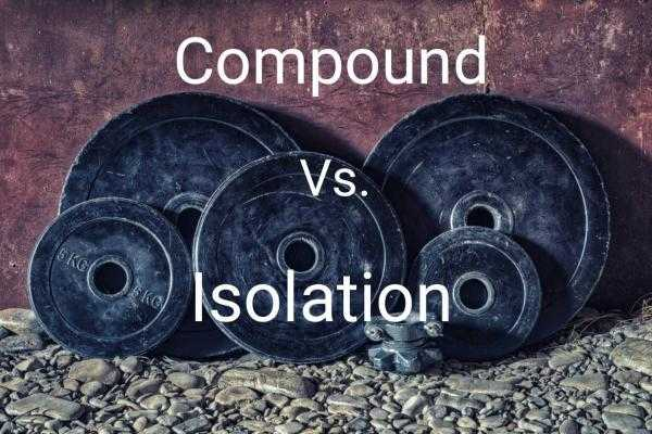 Compound versus Isolation Exercises: The Battle for the Best